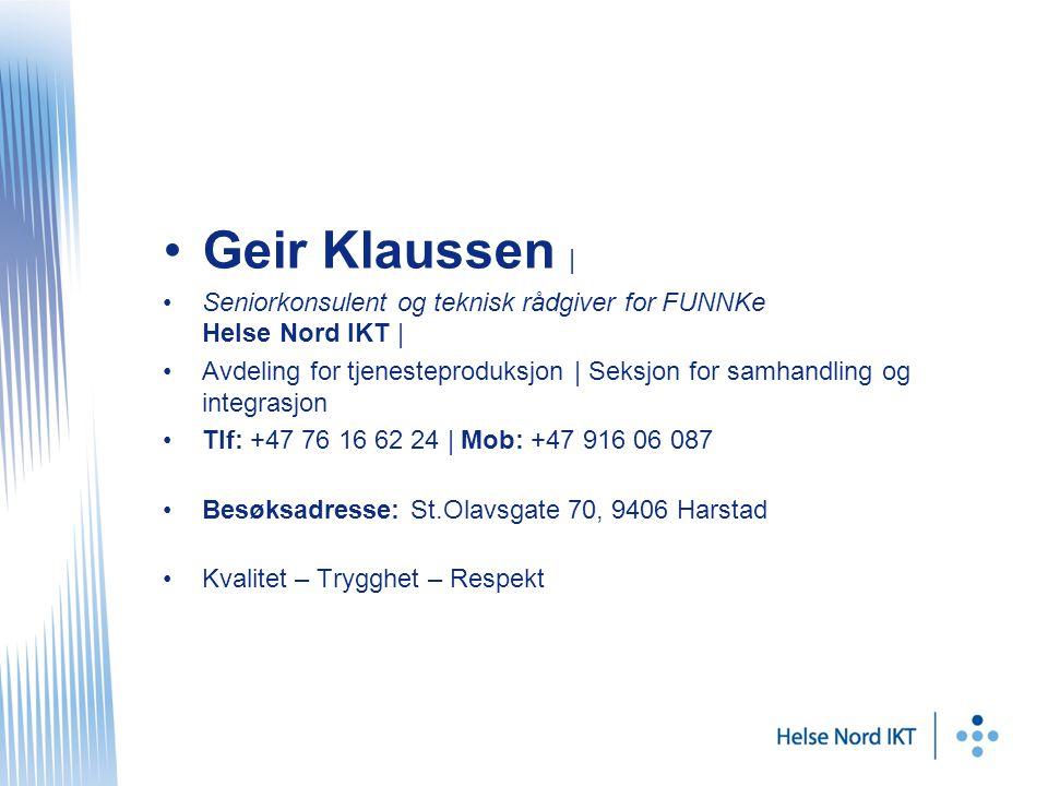 Geir Klaussen | Seniorkonsulent og teknisk rådgiver for FUNNKe Helse Nord IKT |