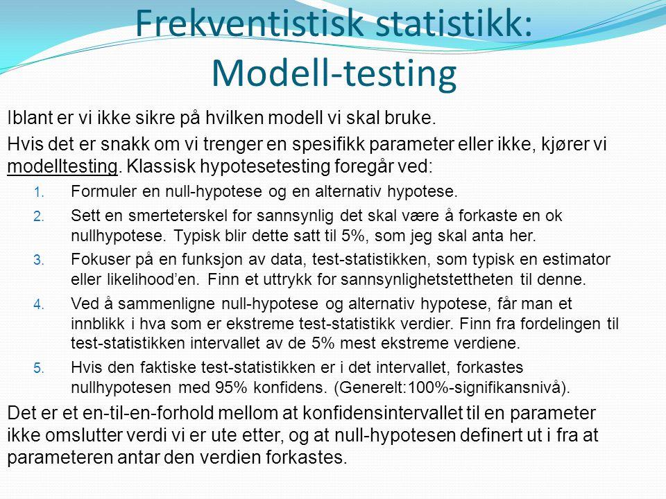 Frekventistisk statistikk: Modell-testing