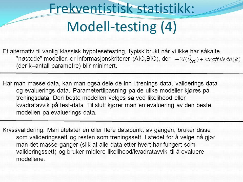 Frekventistisk statistikk: Modell-testing (4)