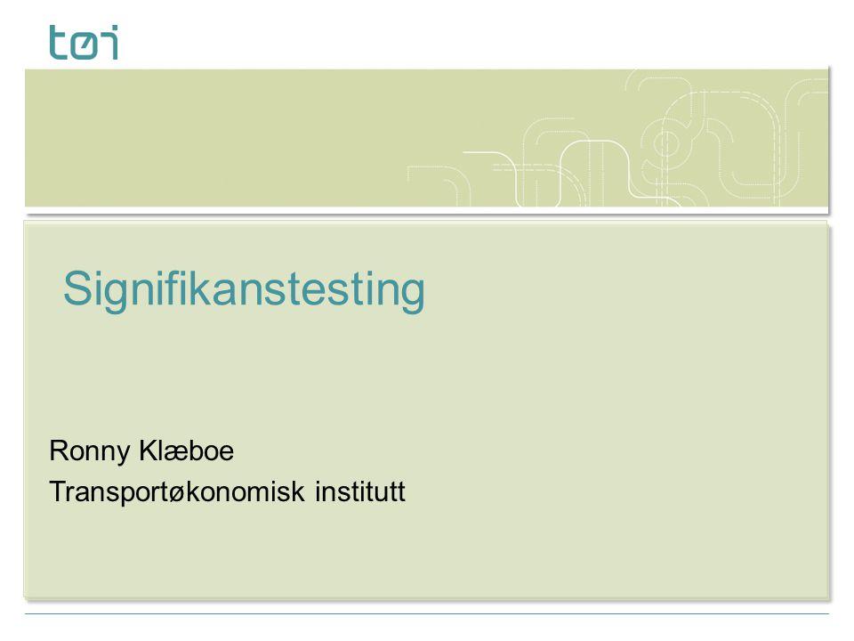Ronny Klæboe Transportøkonomisk institutt