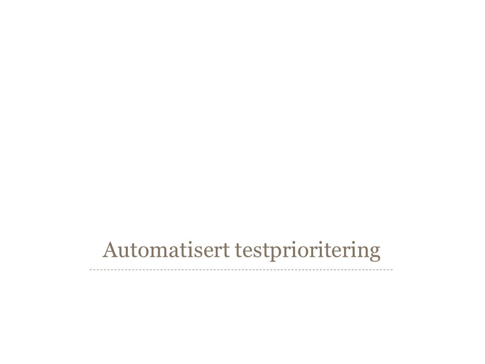 Automatisert testprioritering