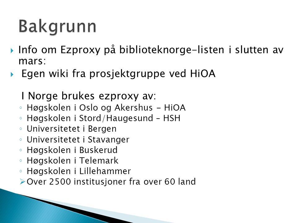 Bakgrunn Info om Ezproxy på biblioteknorge-listen i slutten av mars: