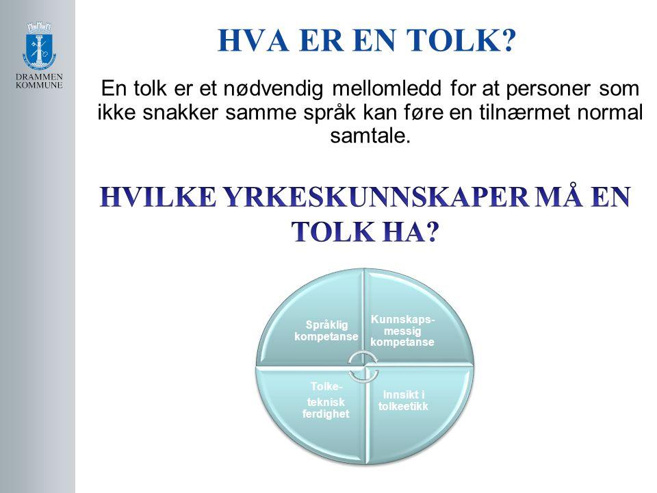 HVILKE YRKESKUNNSKAPER MÅ EN TOLK HA