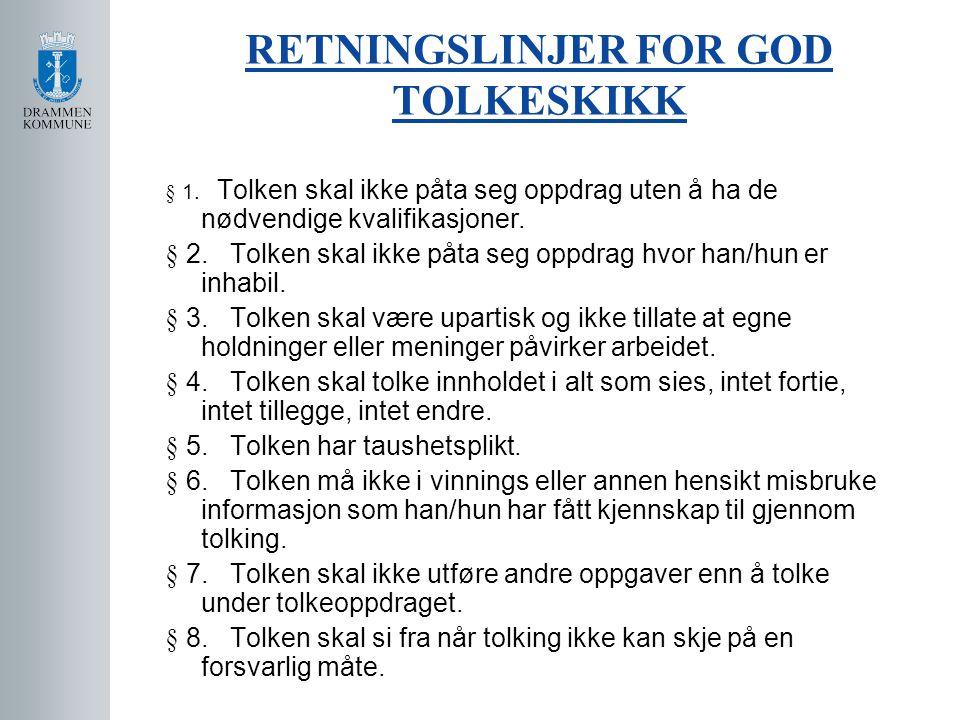 RETNINGSLINJER FOR GOD TOLKESKIKK
