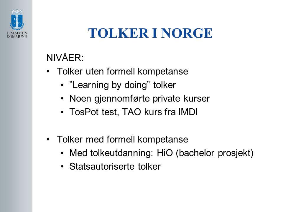 TOLKER I NORGE NIVÅER: Tolker uten formell kompetanse