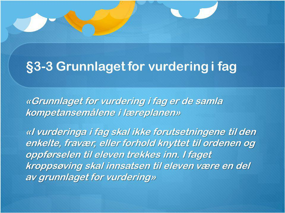 §3-3 Grunnlaget for vurdering i fag
