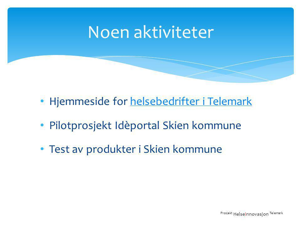 Noen aktiviteter Hjemmeside for helsebedrifter i Telemark