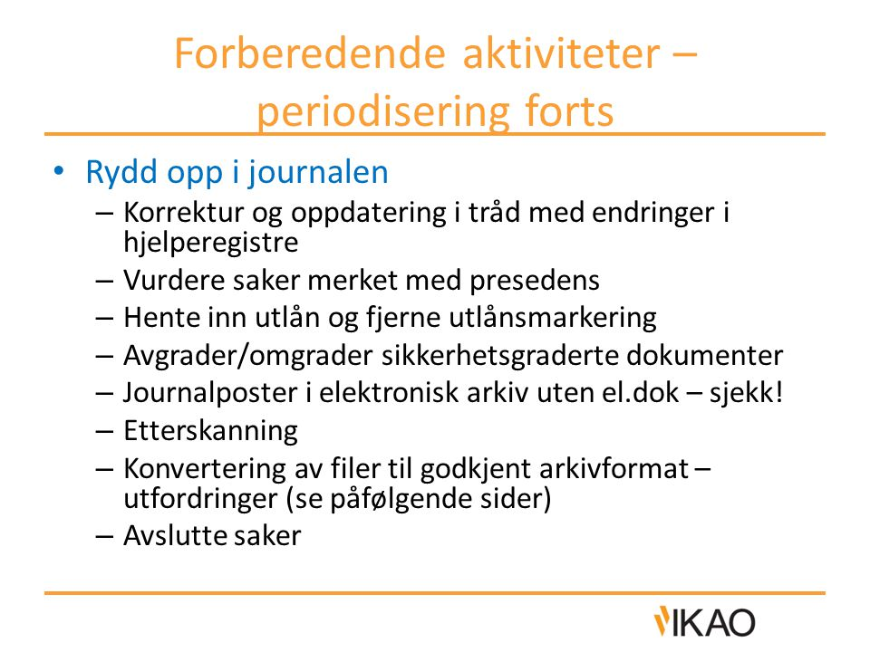 Forberedende aktiviteter – periodisering forts