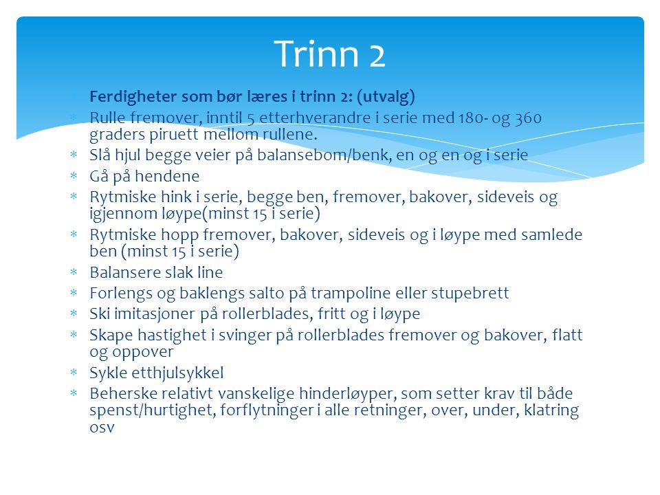 Trinn 2 Ferdigheter som bør læres i trinn 2: (utvalg)