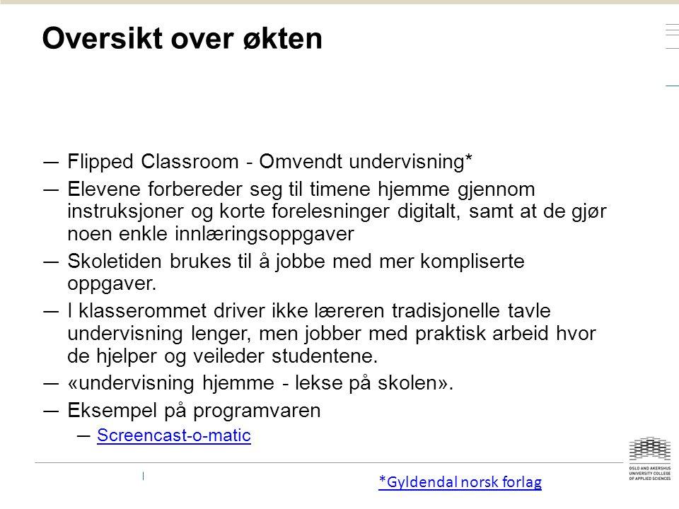 Oversikt over økten Flipped Classroom - Omvendt undervisning*