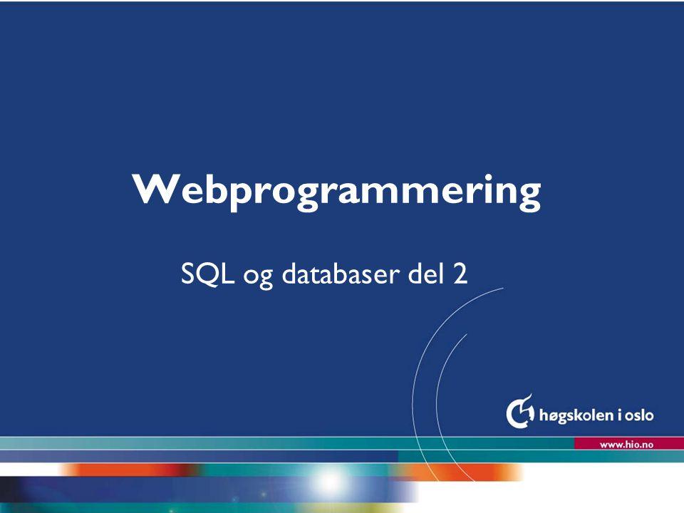 Webprogrammering SQL og databaser del 2
