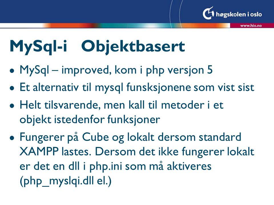 MySql-i Objektbasert MySql – improved, kom i php versjon 5