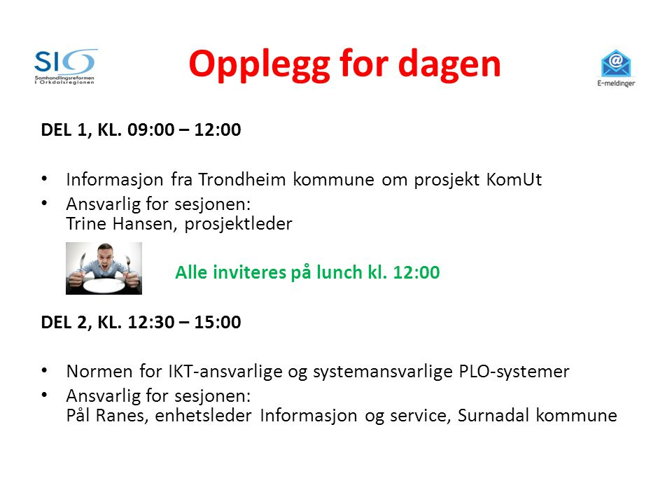 Opplegg for dagen DEL 1, KL. 09:00 – 12:00