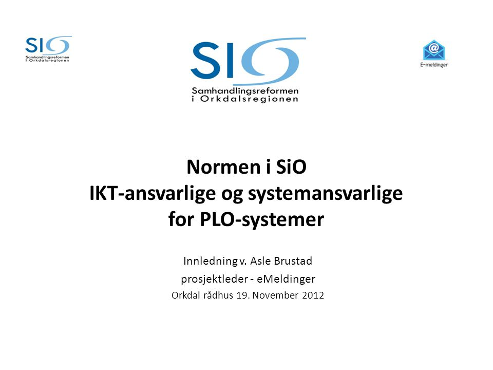 Normen i SiO IKT-ansvarlige og systemansvarlige for PLO-systemer