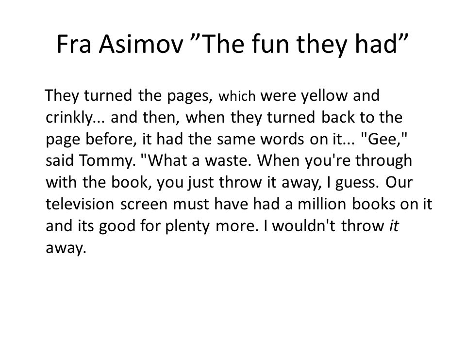 Fra Asimov The fun they had