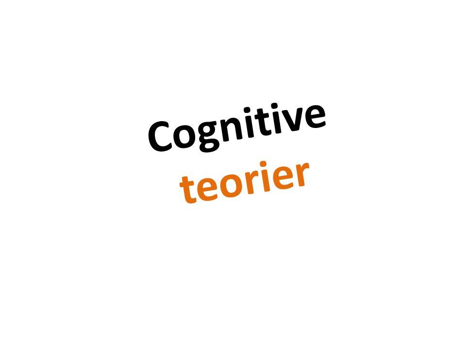 Cognitive teorier Forstå sammenhenger Piaget med flere