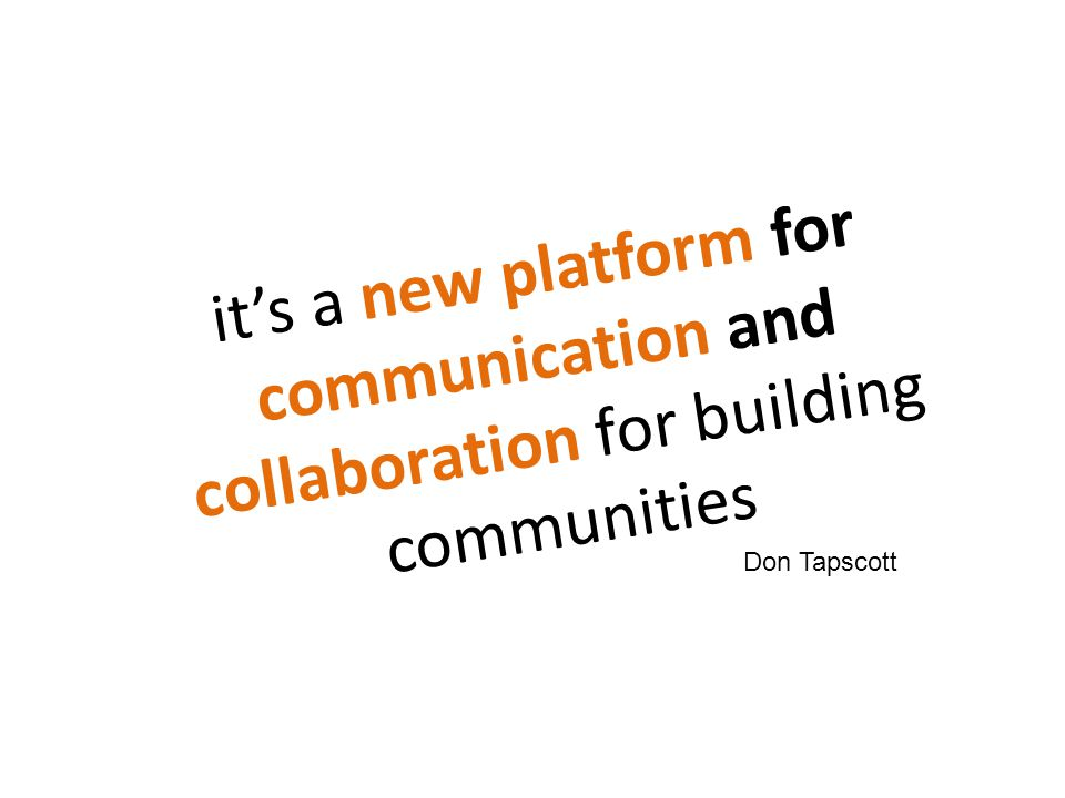 it's a new platform for communication and collaboration for building communities