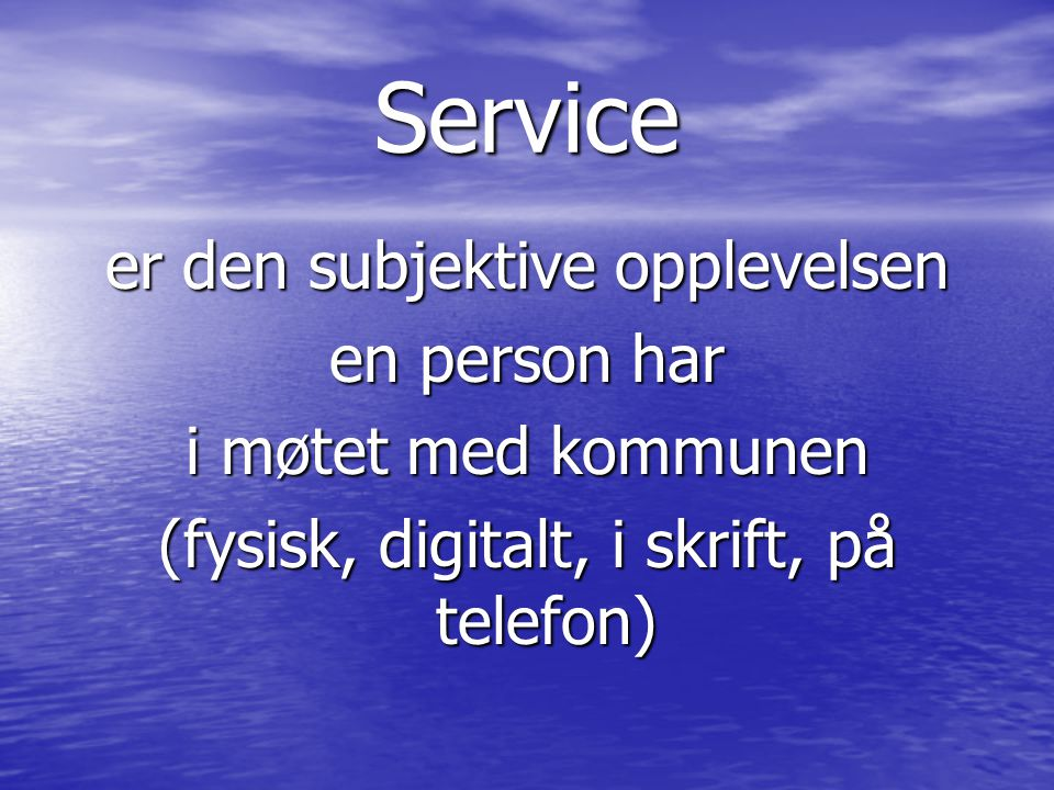 Service er den subjektive opplevelsen en person har