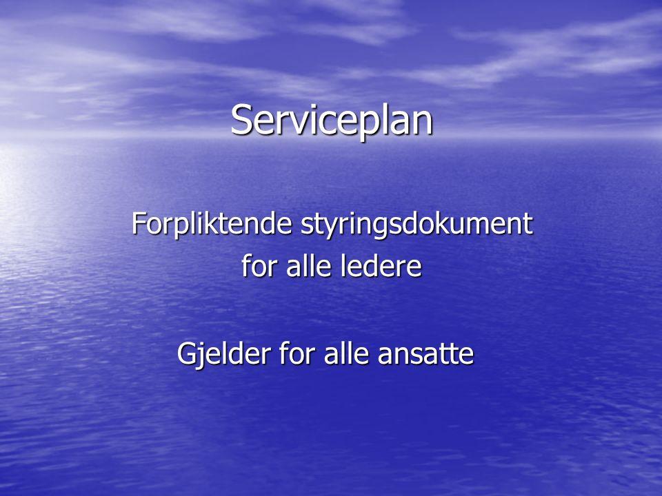 Serviceplan Forpliktende styringsdokument for alle ledere