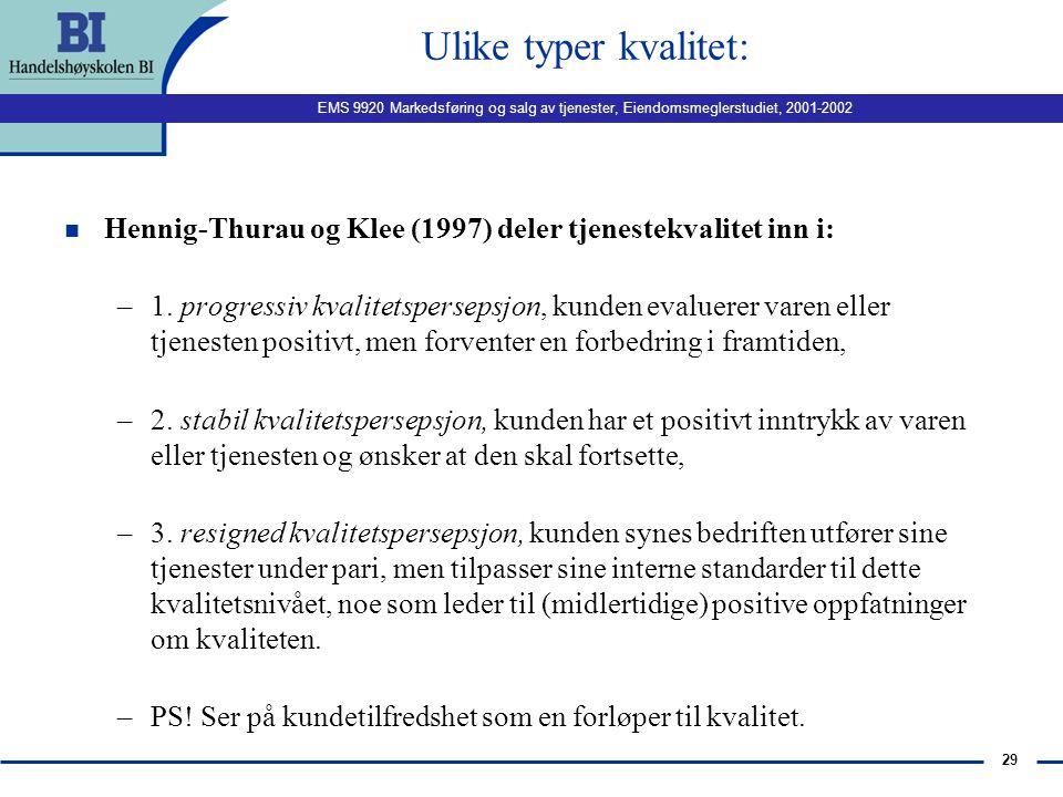 Ulike typer kvalitet: Hennig-Thurau og Klee (1997) deler tjenestekvalitet inn i: