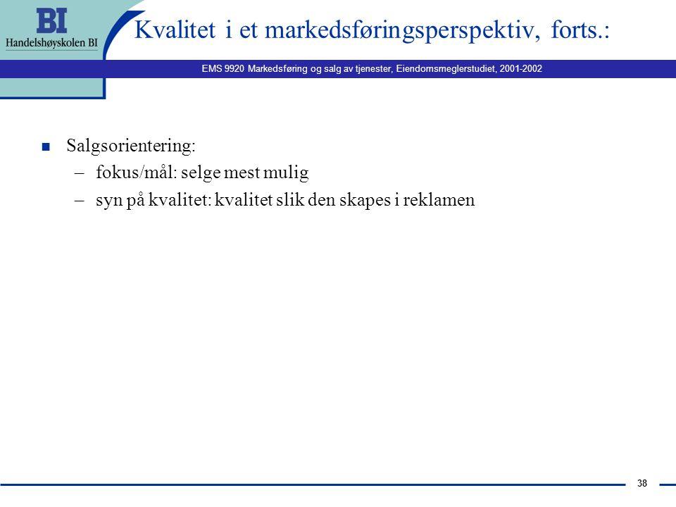 Kvalitet i et markedsføringsperspektiv, forts.: