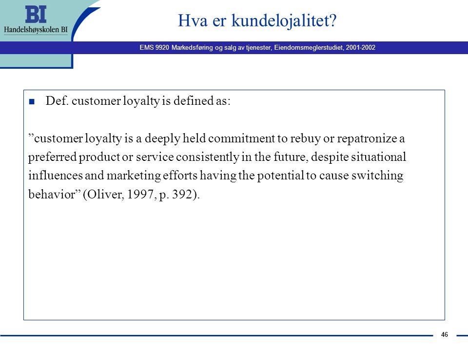 Hva er kundelojalitet Def. customer loyalty is defined as: