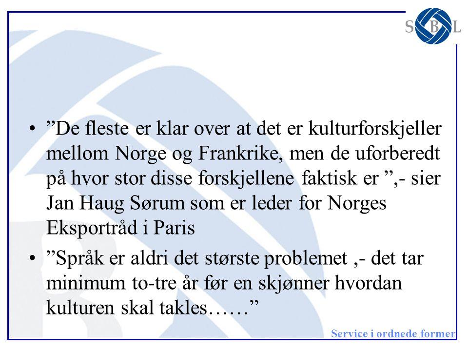 De fleste er klar over at det er kulturforskjeller mellom Norge og Frankrike, men de uforberedt på hvor stor disse forskjellene faktisk er ,- sier Jan Haug Sørum som er leder for Norges Eksportråd i Paris