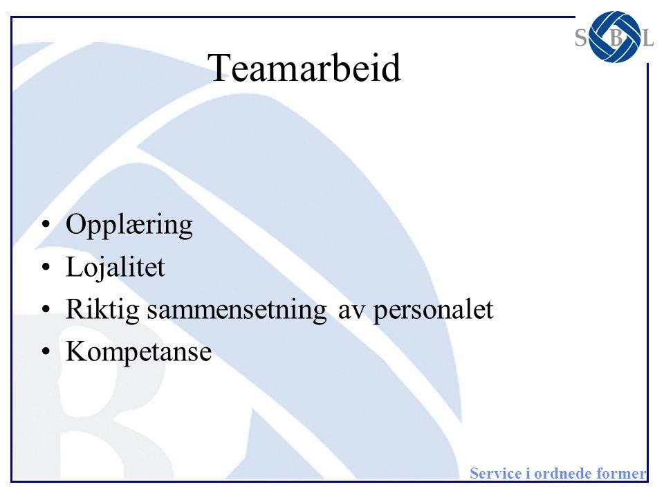 Teamarbeid Opplæring Lojalitet Riktig sammensetning av personalet