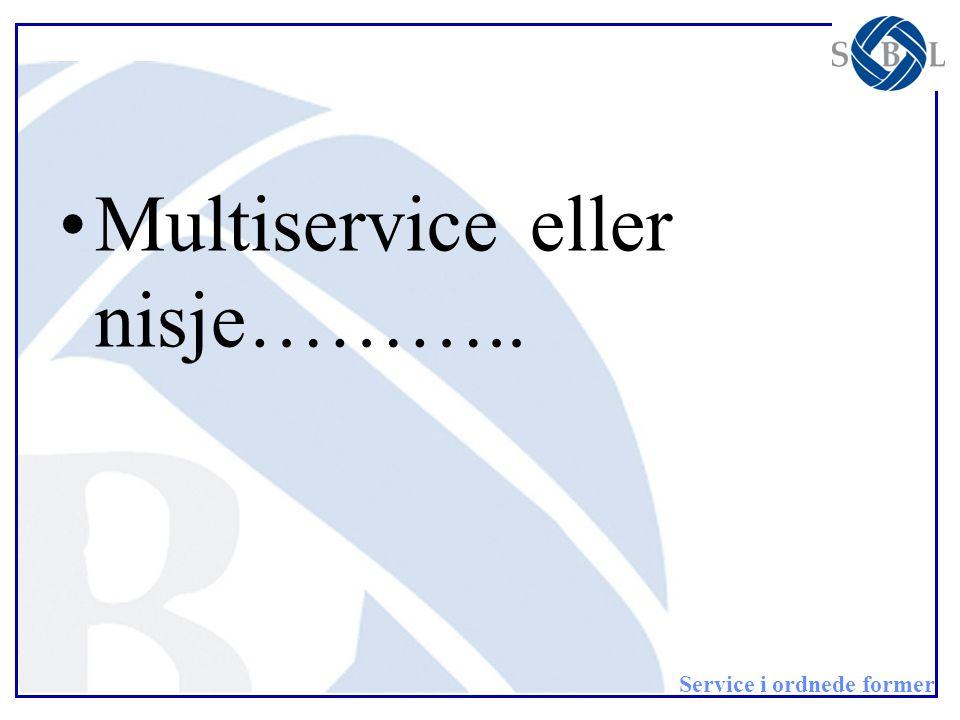 Multiservice eller nisje………..