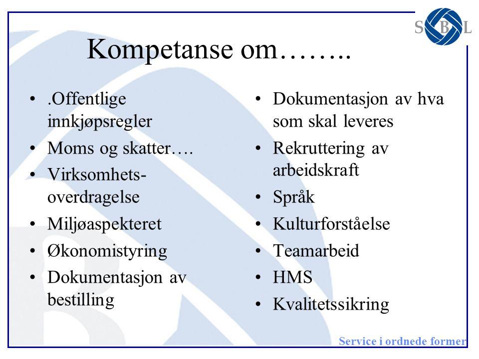 Kompetanse om…….. .Offentlige innkjøpsregler Moms og skatter….