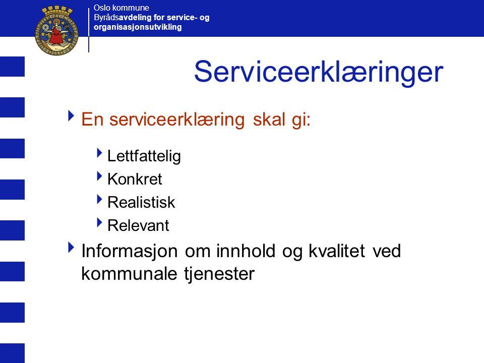 Serviceerklæringer En serviceerklæring skal gi:
