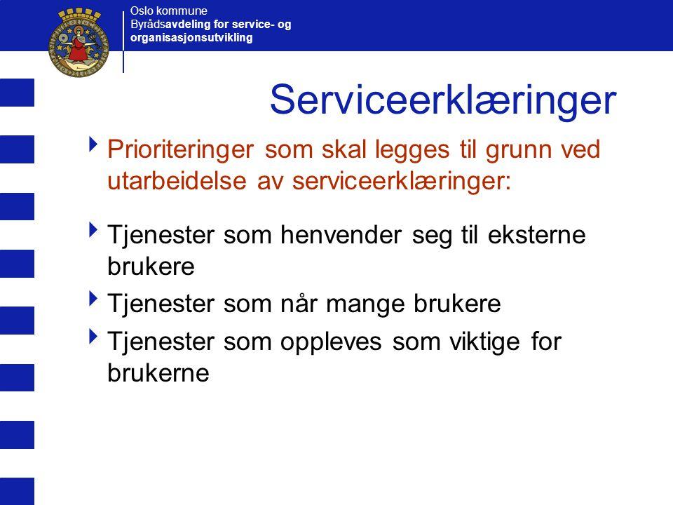 Serviceerklæringer Prioriteringer som skal legges til grunn ved utarbeidelse av serviceerklæringer: