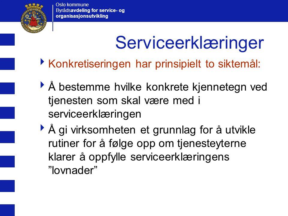 Serviceerklæringer Konkretiseringen har prinsipielt to siktemål: