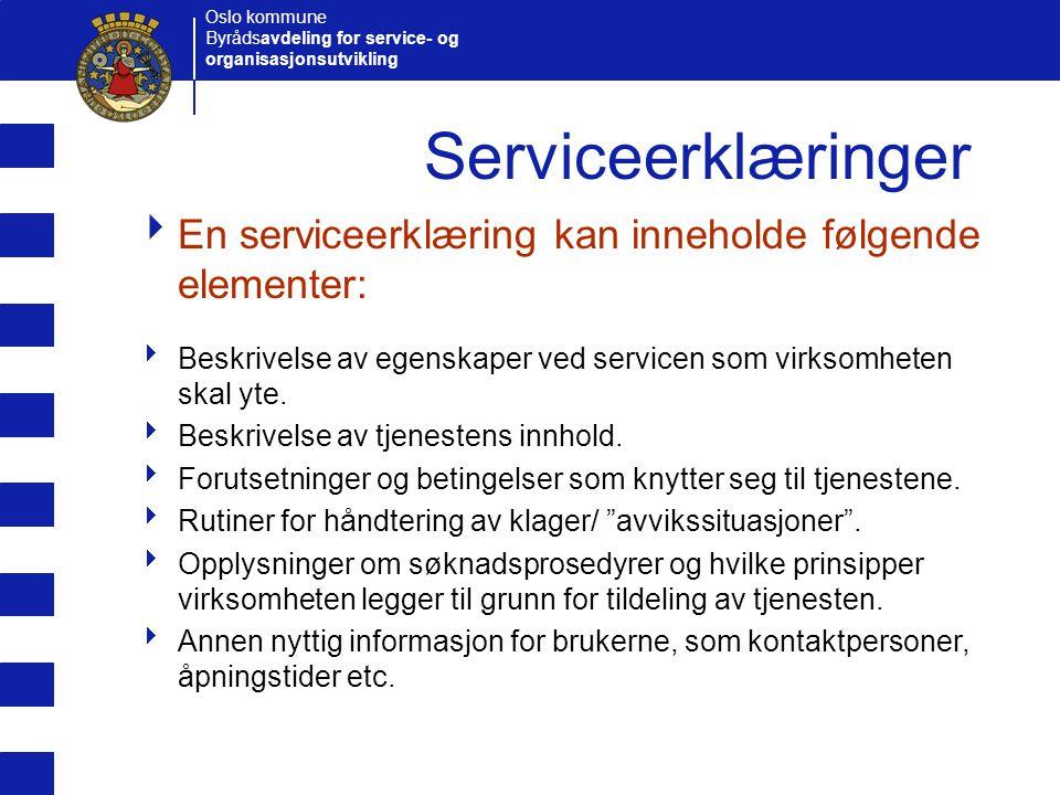 Serviceerklæringer En serviceerklæring kan inneholde følgende elementer: Beskrivelse av egenskaper ved servicen som virksomheten skal yte.