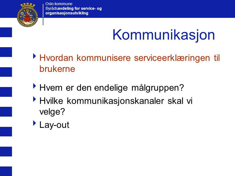Kommunikasjon Hvordan kommunisere serviceerklæringen til brukerne