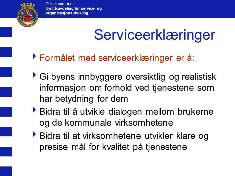 Serviceerklæringer Formålet med serviceerklæringer er å: