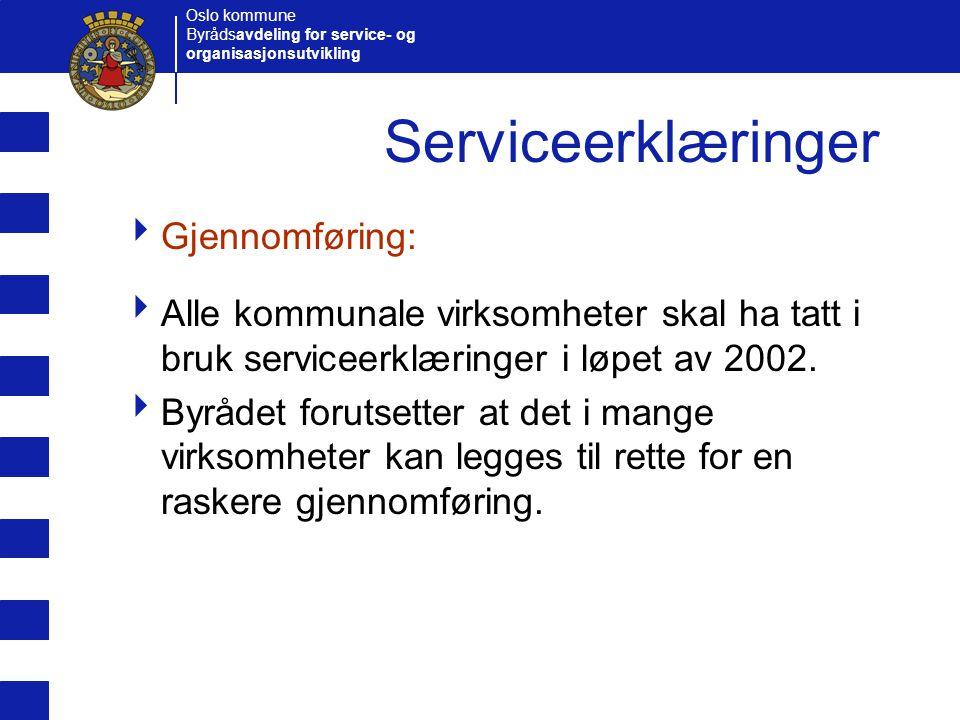 Serviceerklæringer Gjennomføring: