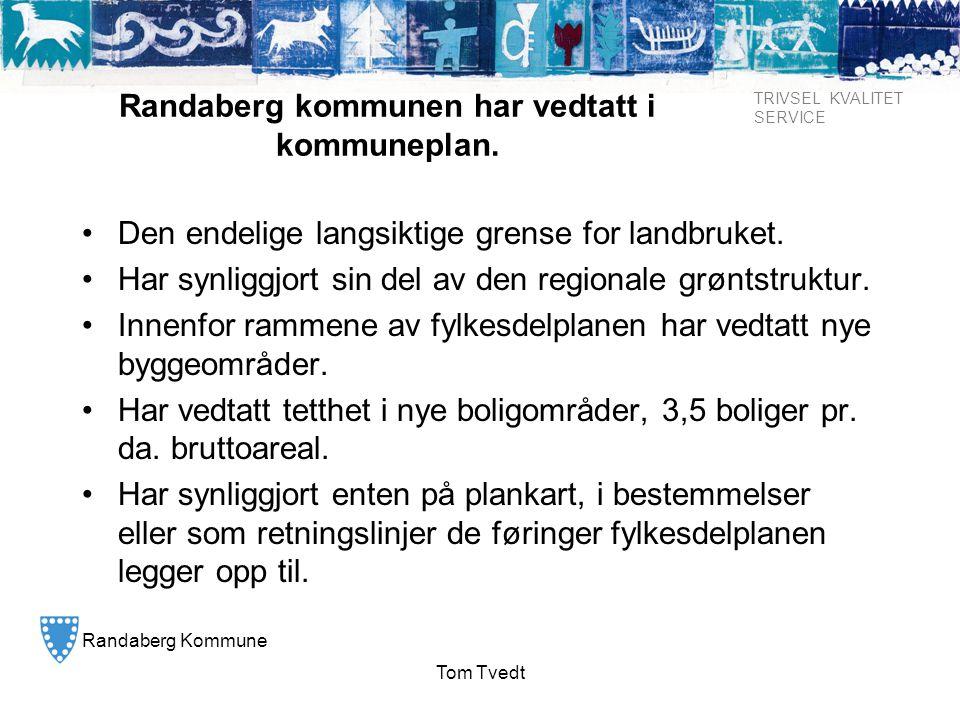 Randaberg kommunen har vedtatt i kommuneplan.