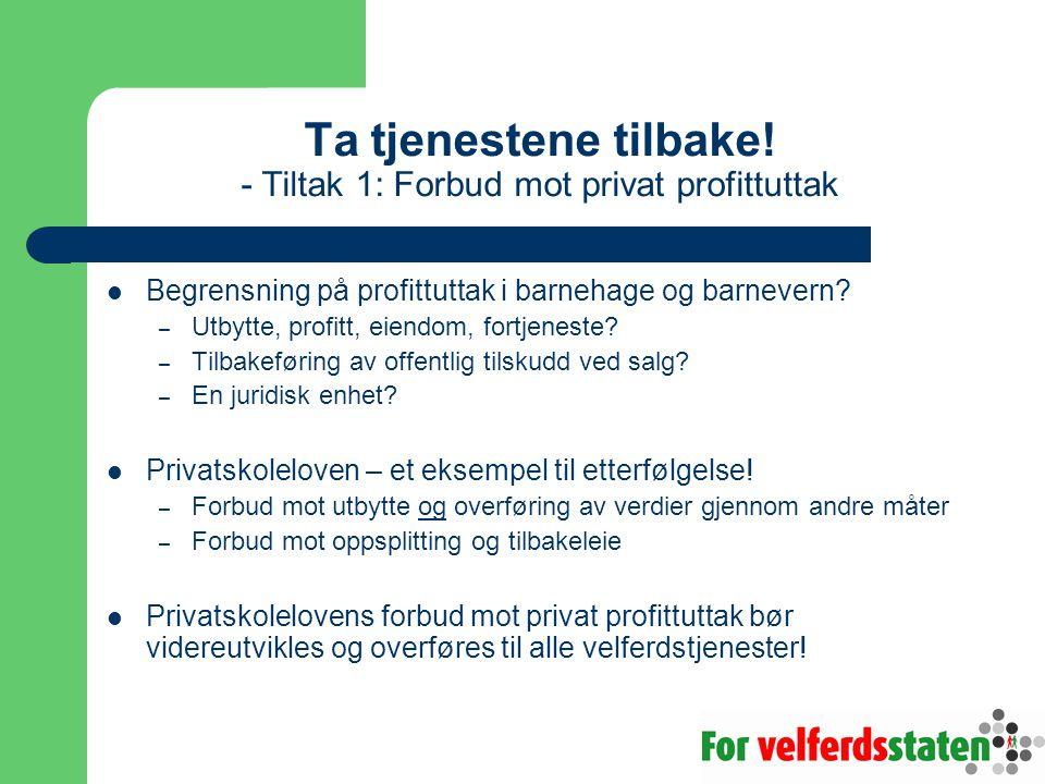 Ta tjenestene tilbake! - Tiltak 1: Forbud mot privat profittuttak