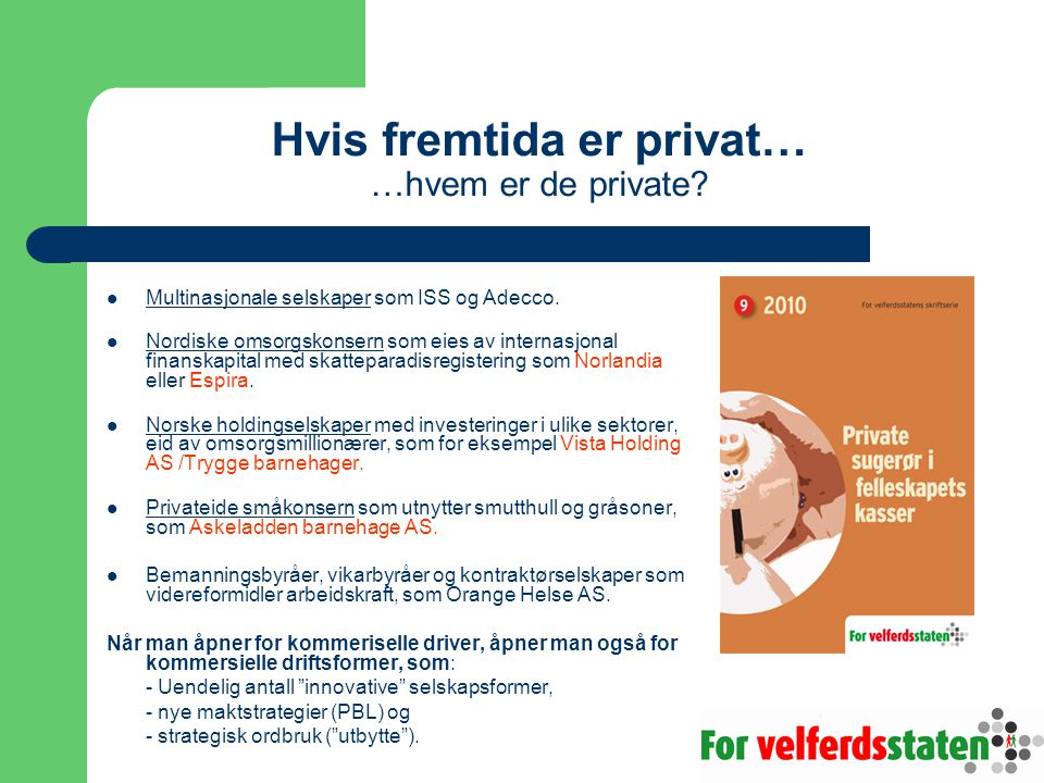 Hvis fremtida er privat… …hvem er de private