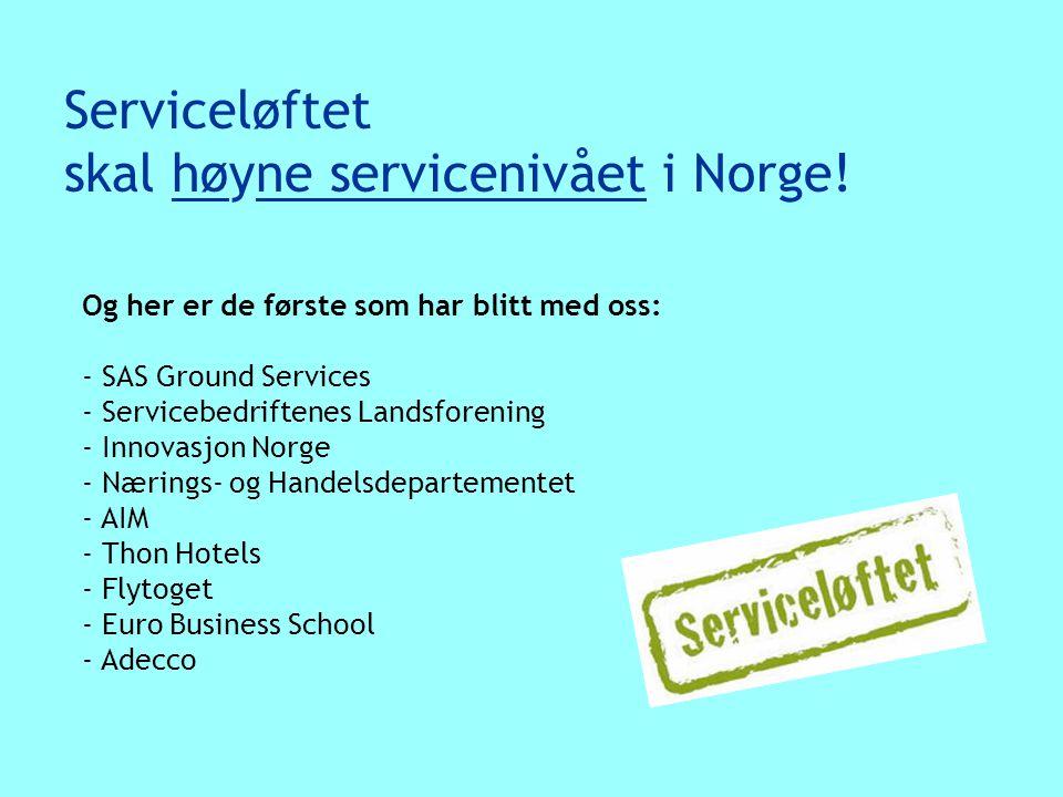 Serviceløftet skal høyne servicenivået i Norge!