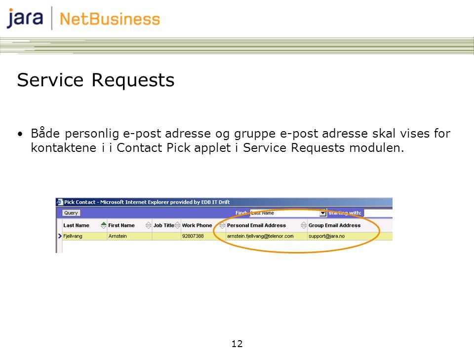 Service Requests Både personlig e-post adresse og gruppe e-post adresse skal vises for kontaktene i i Contact Pick applet i Service Requests modulen.