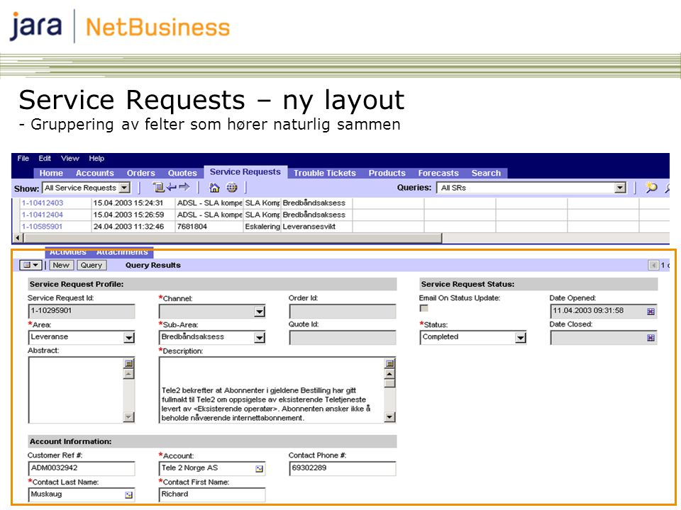 Service Requests – ny layout - Gruppering av felter som hører naturlig sammen