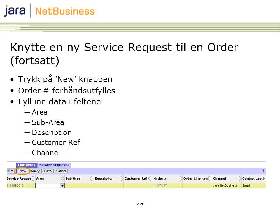 Knytte en ny Service Request til en Order (fortsatt)