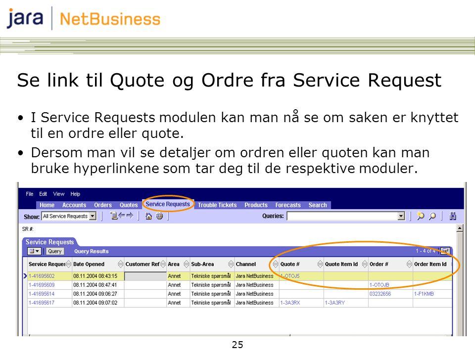 Se link til Quote og Ordre fra Service Request
