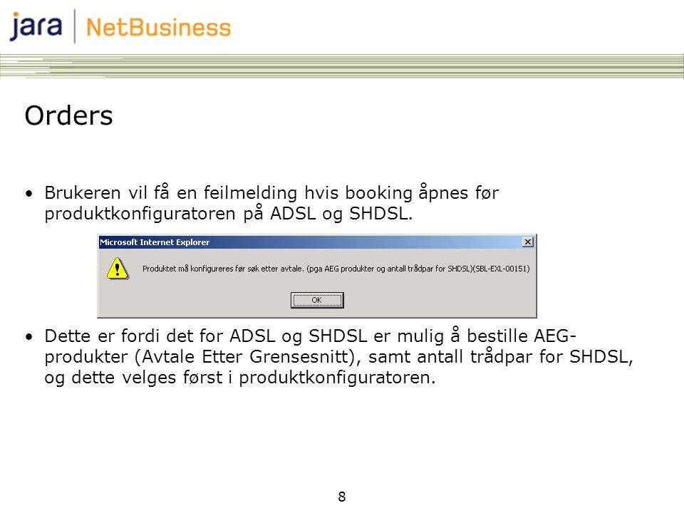 Orders Brukeren vil få en feilmelding hvis booking åpnes før produktkonfiguratoren på ADSL og SHDSL.