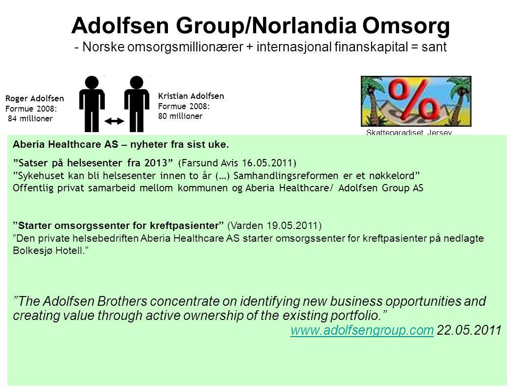 Adolfsen Group/Norlandia Omsorg - Norske omsorgsmillionærer + internasjonal finanskapital = sant
