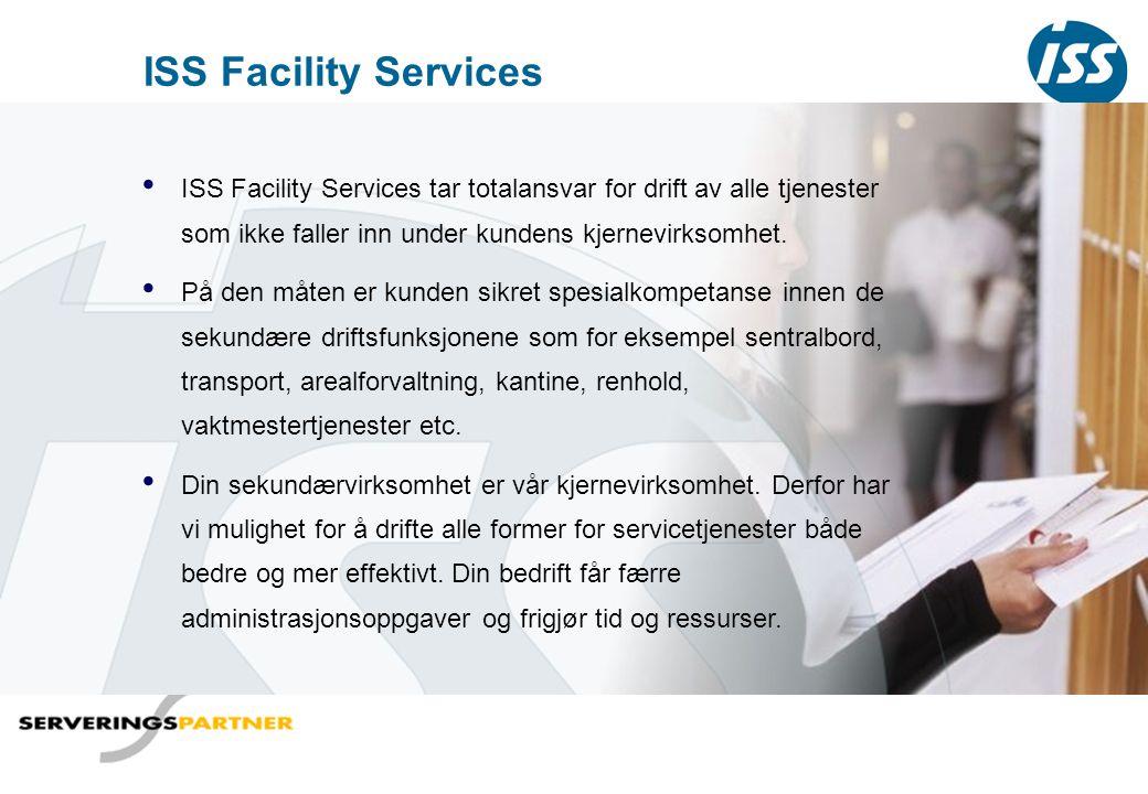 ISS Facility Services ISS Facility Services tar totalansvar for drift av alle tjenester som ikke faller inn under kundens kjernevirksomhet.