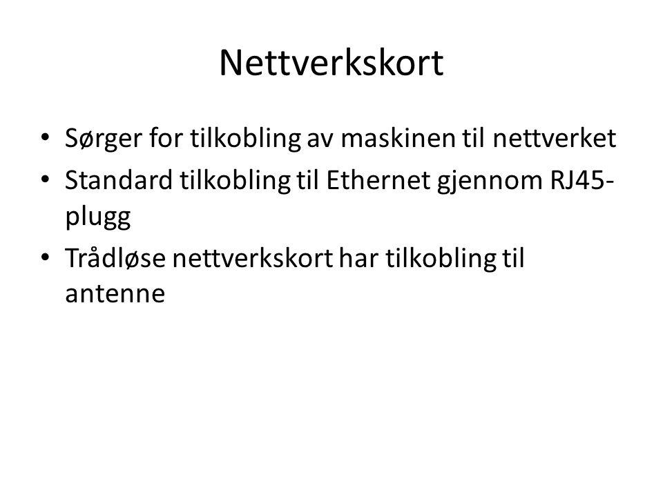 Nettverkskort Sørger for tilkobling av maskinen til nettverket