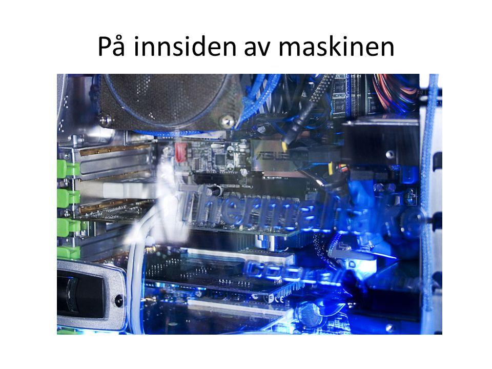 På innsiden av maskinen